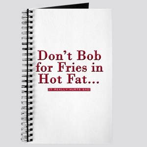 Don't Bob for Fries [Hurts Bad] Journal